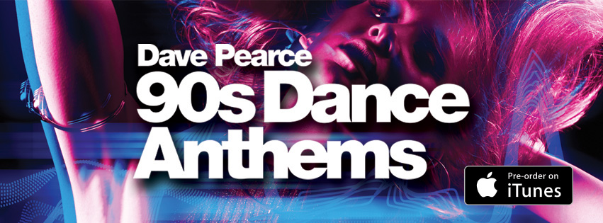 Dave Pearce presents 90s Dance Anthems - Pre Order on iTunes